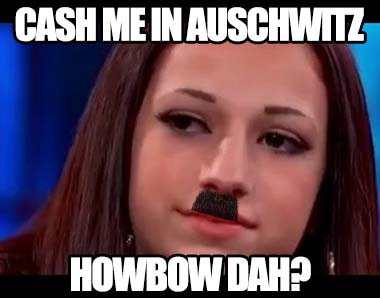 Cash me outside hitler