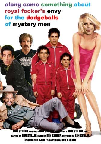 along came something about royal focker's envy for the dodgeballs of mystery men
